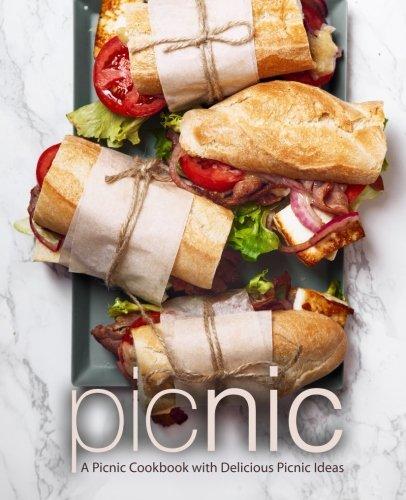 Picnic: A Picnic Cookbook with Delicious Picnic - Cookbook Picnic