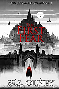 The First Fear (The Empowered Ones Book 1) by [Olney, Matthew]