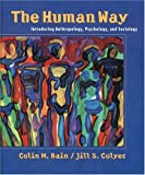 The Human Way: Introducing Anthropology, Psychology, and Sociology