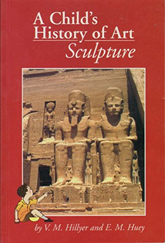 A CHILD'S HISTORY OF ART Sculpture