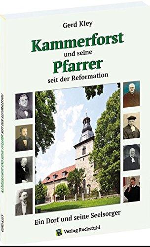 Kammerforst und seine Pfarrer seit der Reformation: Ein Dorf und seine Seelsorger