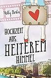 Hochzeit aus heiterem Himmel (German Edition)