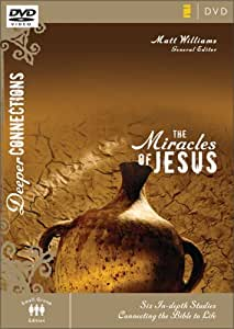Miracles of Jesus: Six In-depth Studies Connecting the Bible to Life (Deeper Connections)