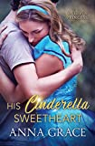 His Cinderella Sweetheart: A Contemporary Romance by  Anna Grace in stock, buy online here