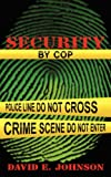 Security by Cop, David E. Johnson, 1434367738