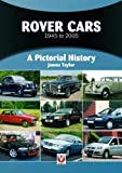 Rover Cars 1945 to 2005: A Pictorial History
