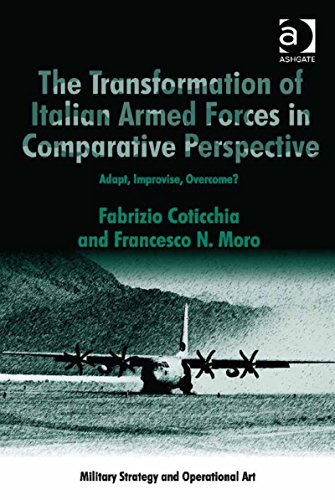 The Transformation of Italian Armed Forces in Comparative Perspective: Adapt, Improvise, Overcome? (Military Strategy and Operational Art) Pdf
