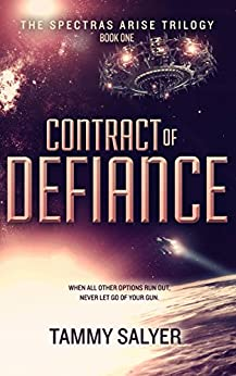 Contract of Defiance: Spectras Arise Trilogy, Book 1 by [Salyer, Tammy]