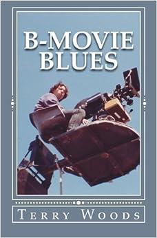 B-Movie Blues: a novella