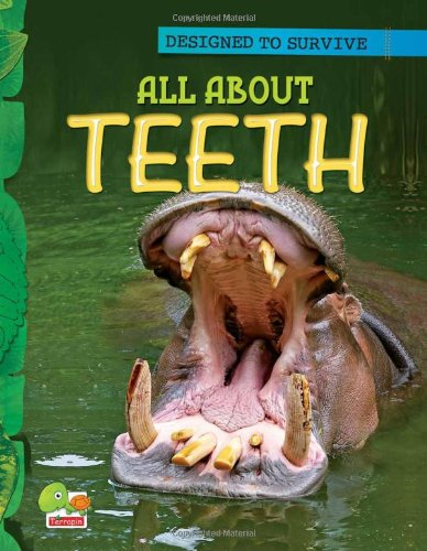 Designed to Survive: All About Teeth pdf epub