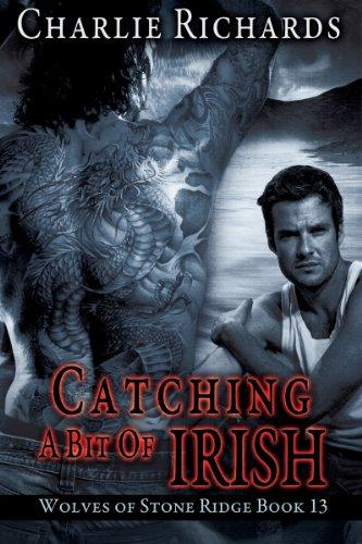 (Catching a Bit of Irish (Wolves of Stone Ridge Book 13))