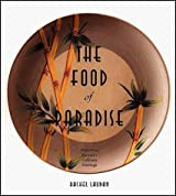 The Food of Paradise: Exploring Hawaii's Culinary Heritage (A Kolowalu Book) 1st (first) Edition by Laudan, Rachel published by University of Hawai'i Press (1996)
