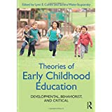 Theories of Early Childhood Education: Developmental, Behaviorist, and Critical