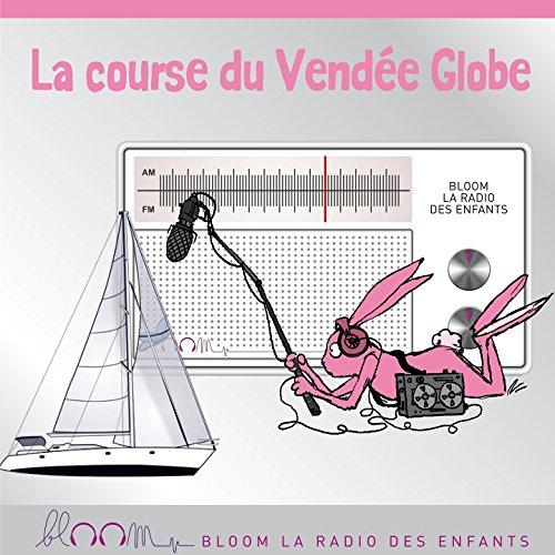 Parcours dangereux Vende Globe (Bloom la radio des enfants)