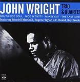 John Wright Trio & Quartet (South Side Soul / Nice N Tasty / Makin Out / The Last Amen)
