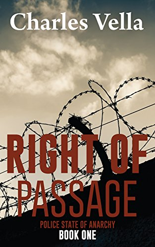 Right of Passage (Police State of Anarchy Book 1) by [Vella, Charles]