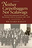 Neither Carpetbaggers nor Scalawags, Richard Bailey, 1588381897