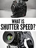 What is Shutter Speed?