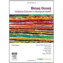 Binan Goonj: Bridging Cultures in Aboriginal Health by Anne-Katrin Eckermann (2010-05-01)