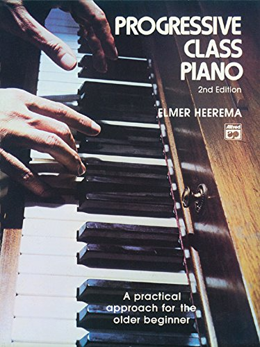 (Progressive Class Piano: A Practical Approach for the Older Beginner, Comb Bound Book)