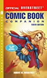 Official Overstreet Comic Book Companion, Robert M. Overstreet, 0375722815