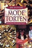 Modetorten: After-Eight-Torte, Fantaschnitten, Baileys-Torte, Philadelphia-Torte ...