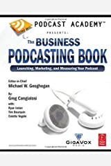 Podcast Academy by Geoghegan, Michael, Cangialosi, Greg, Irelan, Ryan, Bourquin. (Focal Press,2007) [Paperback] Paperback