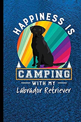 Happiness Is Camping With My Labrador Retriever: RV Camping