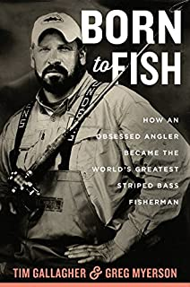 Book Cover: Born to Fish: How an Obsessed Angler Became the World's Greatest Striped Bass Fisherman