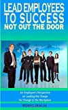 Lead Employees to Success - not out the Door, Wendy Duncan, 0984483888