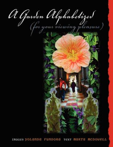 A Garden Alphabetized (for your viewing pleasure)