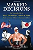 Masked Decisions: The Triangular Life of Dick 'The Destroyer' 'Doctor X' Beyer; From American Athlete to International Icon