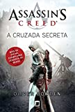 Assassin's Creed. A Cruzada Secreta