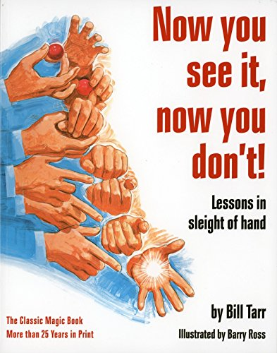 Now You See It, Now You Don't!: Lessons in Sleight of Hand -