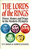img - for The lords of the rings: Power, money, and drugs in the modern Olympics book / textbook / text book
