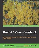 Drupal 7 Views Cookbook Front Cover