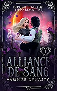 Alliance de Sang (Vampire Dynasty t. 1) (French Edition)