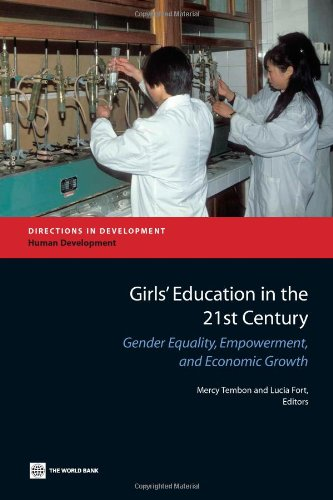 Girls' Education in the 21st Century: Gender Equality, Empowerment and Growth (Directions in Development)