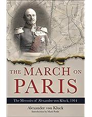 The March on Paris: The Memoirs of Alexander von Kluck, 1914