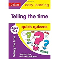 Telling the Time Quick Quizzes Ages 7-9 (Collins Easy Learning KS2)