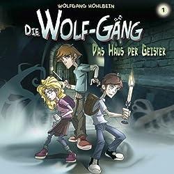 Das Haus der Geister (Die Wolf-Gäng 1)