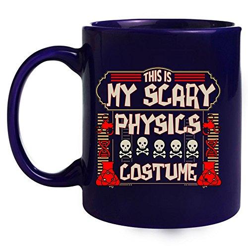 This Is My Scary Physics Costume Coffee Mug, I Love Physics Coffee Cup (Coffee Mug 11 Oz - (Year 11 Last Day Costume Ideas)