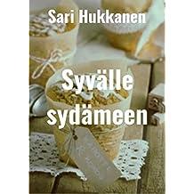 Syvälle sydämeen (Finnish Edition)