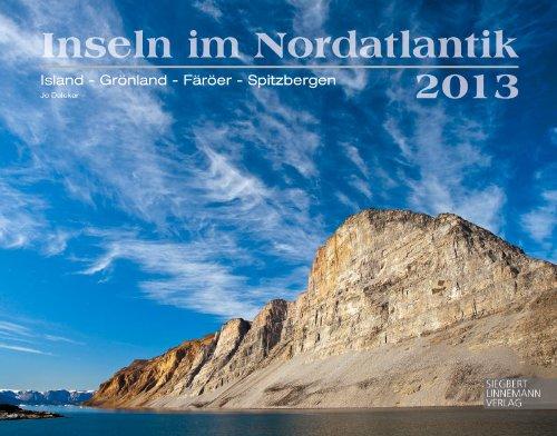 INSELN IM NORDATLANTIK 2013: ISLAND - GRÖNLAND - SPITZBERGEN - FÄRÖER