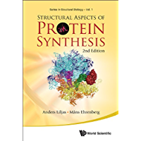 Structural Aspects of Protein Synthesis (Series in Structural Biology Book 1)