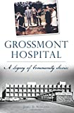 img - for Grossmont Hospital: A Legacy of Community Service book / textbook / text book