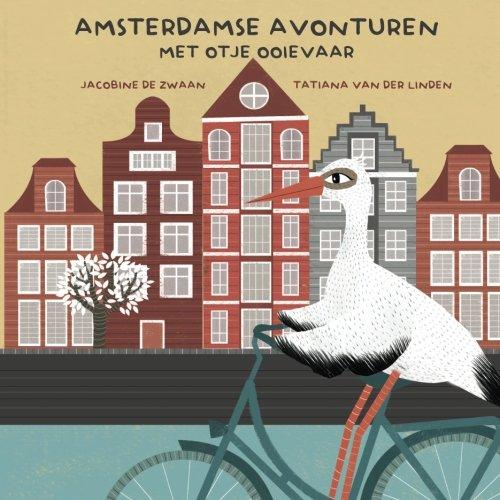 Read Online Amsterdamse Avonturen met Otje Ooievaar (Dutch Edition) PDF