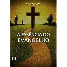 A Essência do Evangelho, por C. H. Spurgeon