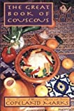Great Book of Couscous: Classic Cuisines of Morocco, Algeria and Tunisia