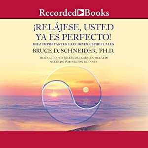 Relajese, Usted ya es perfecto [Relax, You're Already Perfect (Texto Completo)] Audiobook